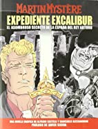 MARTIN MYSTERE - EXPEDIENTE EXCALIBUR by…