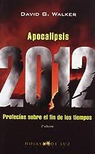 Apocalipsis 2012/ Apocalypse 2012 by David…