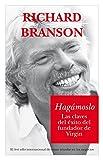 Branson, Richard: Hagamoslo/ Screw It, Let's Do It: Las claves del exito del fundador de Virgin (Documentos) (Spanish Edition)