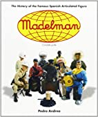 Madelman: The History of the Famous Spanish…