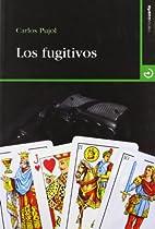 Los fujitivos by Carlos Pujol