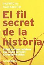 El Fil Secret de La Historia by Patrícia…