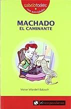 Machado El caminante by Victor Vilardell…