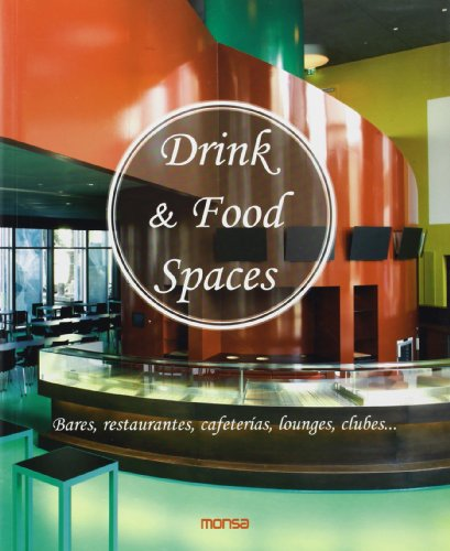 drink-food-spaces-bares-restaurantes-cafeterias-lounges-clubes-english-and-spanish-edition