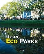 Urban eco parks by Josep Maria Minguet