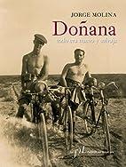 Doñana, todo era nuevo y salvaje by…