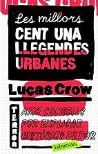 Les millors cent-una llegendes urbanes by…