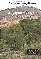 Cuentos fugitivos (Spanish Edition) by…