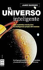 El Universo inteligente by James N. Gardner