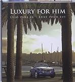 Paredes, Cristina: Luxury for Him: Lujo para el/ Luxe pour lui