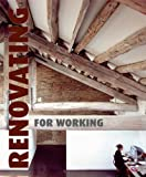 Paredes, Cristina: Renovating for Working