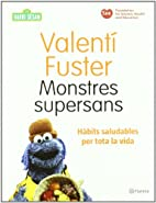Monstres Supersans by Valentí Fuster