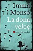 La dona veloç by Imma Monsó
