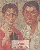 Sobre la amistad by Marcus Tullius Cicero