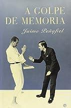 A golpe de memoria by Jaime Peñafiel
