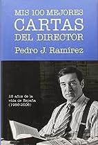 Mis 100 mejores cartas del director by Pedro…