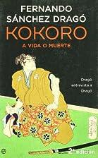 Kokoro, a vida o muerte : Dragó entrevista…