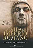 Goldsworthy, Adrian: La caida del Imperio romano/ Fall of Roman Empire (Spanish Edition)