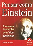 Thorpe, Scott: Pensar como Einstein / Think Like Einstein (Spanish Edition)