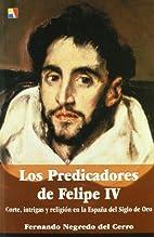 Los predicadores de Felipe IV : corte,…