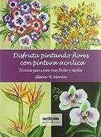 DISFRUTA PINTANDO FLORES (Spanish Edition)…