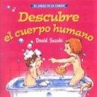 Suzuki, D.: Descubre el cuerpo humano / Discover the Human Body (El Juego De La Ciencia) (Spanish Edition)