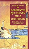 Suzuki, Shunryu: Corrientes que fluyen en la oscuridad / Currents Flowing in the Dark: El Sandokai a la luz del budismo zen (El Viaje Interior) (Spanish Edition)