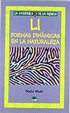 Wade, David: LI Formas Dinamicas En La Naturaleza/ LI Dynamic Form in Nature (La Aventura De La Ciencia) (Spanish Edition)