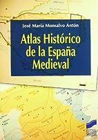 Atlas histórico de la España medieval by…