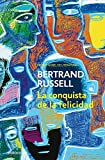 Russell, Bertrand: La Conquista De La Felicidad / the Conquest of Happiness