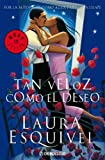 Esquivel, Laura: Tan veloz como el deseo/ Swift as Desire