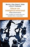 Elias, Maurice J.: Educar con inteligencia emocional/ Emotionally Intelligent Parenting (Spanish Edition)