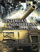 Historias Asombrosas De La II Segunda Guerra…