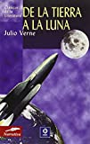 Verne, Julio: De La Tierra A La Luna / From Earth to the Moon
