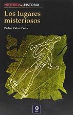 Los lugares misteriosos by Pedro Palao Pons