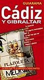 Montiel, Enrique: Cadiz y Gibraltar / Cadiz and Gibraltar (Guiarama) (Spanish Edition)