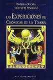 Sitchin, Zecharia: Las Expediciones De Cronicas De La Tierra/the Earth Chronicles (Coleccion Cronicas de la Tierra) (Spanish Edition)