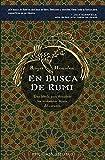 Housden, Roger: En Busca De Rumi/ Chasing Rumi: Una Fabula Para Descubrir Los Verdaderos Deseos Del Corazon / a Fable About Finding the Heart's True Desire (Spanish Edition)