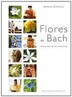 Flores De Bach by Armando Carranza