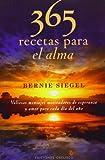 Bernie S. Siegel: 365 recetas para el alma (Coleccion Espiritualidad, Metafisica y Vida Interior) (Spanish Edition)