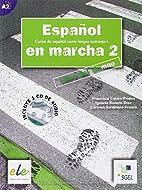 ESPAÑOL EN MARCHA 2 by Unknown Author