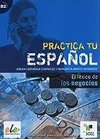 Practica tu español : El léxico de los…