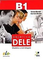 Objetivo DELE : modelos y estrategias by…