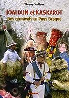 Joaldun et Kaskarot - Des carnavals en Pays…