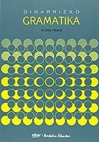 Oinarrizko gramatika by Andres Alberdi