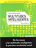 Rheingold, Howard: Multitudes inteligentes/ Smart Mobs: La Proxima Revolucion Social/ the Next Social Revolution (Cibercultura) (Spanish Edition)