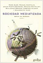 Sociedad mediatizada/ Mediatized Society…