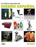 JULI CAPELLA: Los Objetos Esenciales del Diseno Espanol