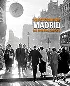 Madrid : 100 fotografías que…