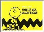 Així és la vida, Charlie Brown by Charles…